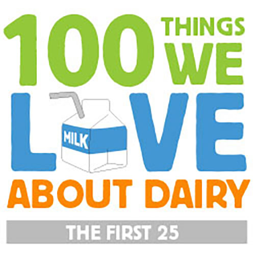 100 Things We Love About Dairy: The First 25
